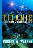 Titanic 2012: Curse of RMS Titanic