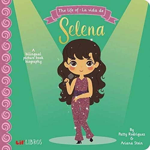 The Life of - La Vida De Selena (English and Spanish Edition)