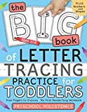 The Big Book of Letter Tracing Practice for Toddlers: From Fingers to Crayons - My First Handwriting Workbook: Essential Preschool Skills for Ages 2-4 (Preschool Milestones Teach and Learn)