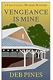 Vengeance Is Mine: A Chautauqua Murder Mystery (Mimi Goldman CHQ Murder Mysteries Book 5)