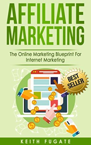 Kết quả hình ảnh cho The Online Marketing Blueprint for Internet Marketer by Keith Fugate