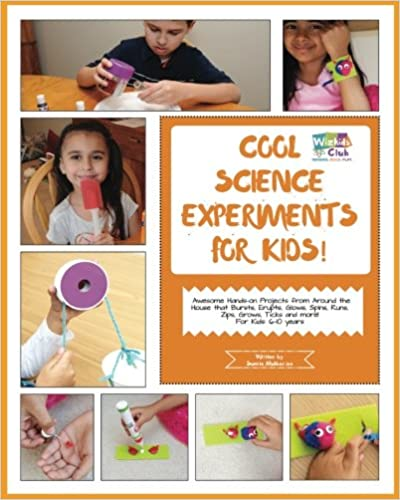 Cool Science Experiments For Kids!: Awesome science experiments and Do