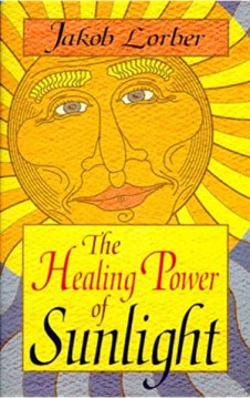 The Healing Power of Sunlight: Jakob Lorber: 9781885928108: Amazon ...