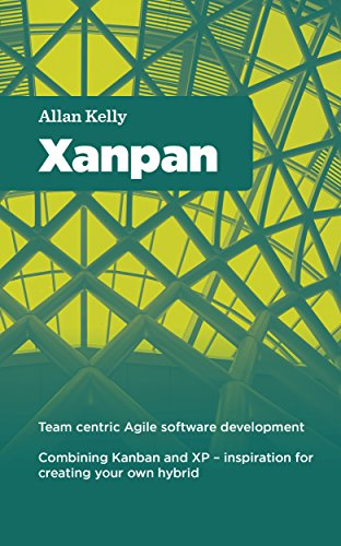 Xanpan: Team Centric Agile Software Development (English Edition)