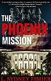 The Phoenix Mission (The Phoenix Series Book 1)