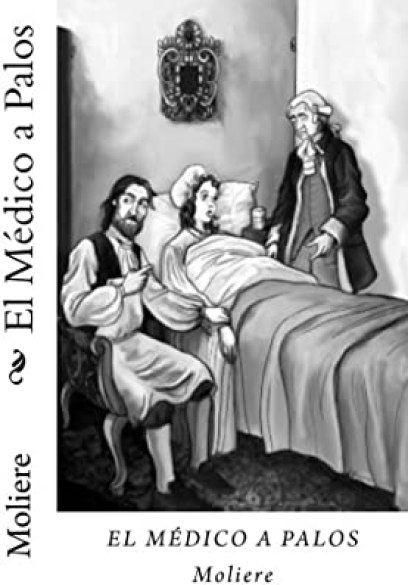 El Medico a Palos (Spanish Edition) by Moliere - Amazon.ae
