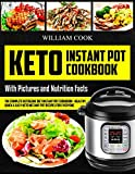 Keto Instant Pot Cookbook: The Complete Ketogenic Diet Instant Pot Cookbook – Healthy, Quick & Easy Keto Instant Pot Recipes for Everyone: Low-Carb Instant Pot Cookbook: Keto Pressure Cooker Cookbook