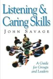 Listening & Caring Skills - John Savage