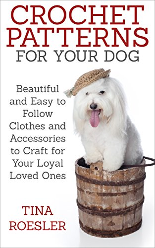 Crochet Patterns for Your Dog