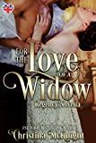 For The Love Of A Widow: Regency Novella