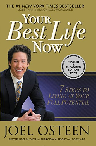 Your Best Life Now: 7 Steps to Living at...