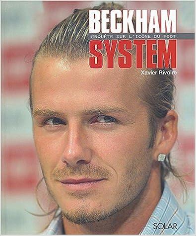 Beckham System : Enquête sur l'icone du foot