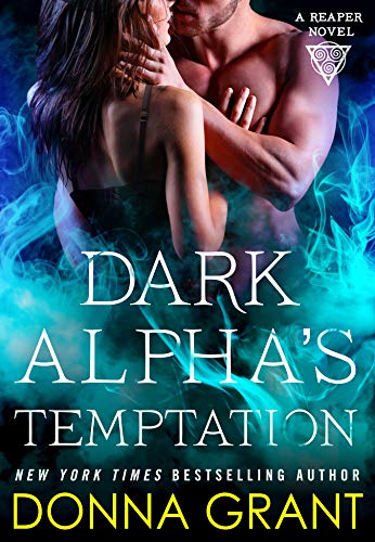 Dark Alpha's Temptation: A Reaper Novel (Reapers Book 9) by [Grant, Donna]