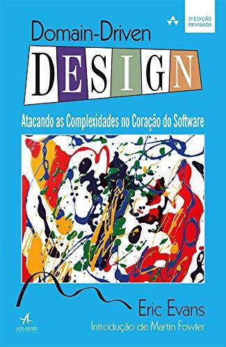 Domain Driven Design: Atacando as Complexidades no Coração do Software