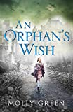 An Orphan's Wish: The new, most heartwarming historical fiction novel you will read this year
