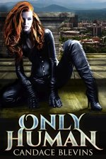 Only Human by Candace Blevins