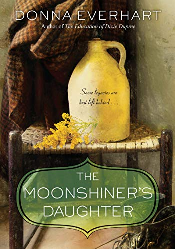 The Moonshiner's Daughter by [Everhart, Donna]