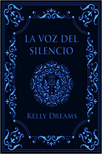 La voz del silencio de Kelly Dreams