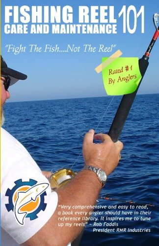 Fishing Reel Care and Maintenance 101: Fight the fish - Not the reel