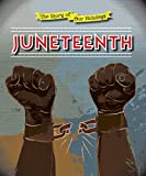 Juneteenth (The Story of Our Holidays)