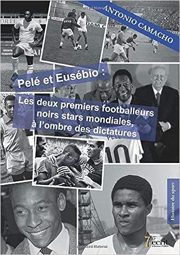 Pelé et Eusebio : les deux premiers footballeurs noirs stars mondiales, à l'ombre des dictatures