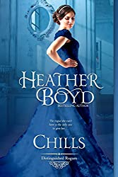 Introducing Chills, the first installment of the Distinguished Rogues series. Bestselling regency romance author, Heather Boyd, brings readers a lively tale of reckless spending, fraudulent correspondence, and the humorous twists and turns of falling...