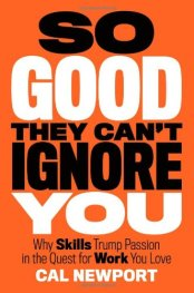 So Good They Can't Ignore You - by Cal Newport