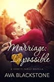 Marriage: Impossible (Voretti Family Book 1)