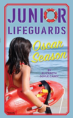 [RuNsm.F.R.E.E] Oscar Season (Junior Lifeguards) (Volume 2) by Elizabeth Doyle Carey Elizabeth Doyle Carey [T.X.T]