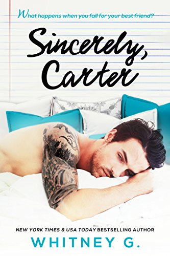 Sincerely, Carter: A Friends to Lovers...