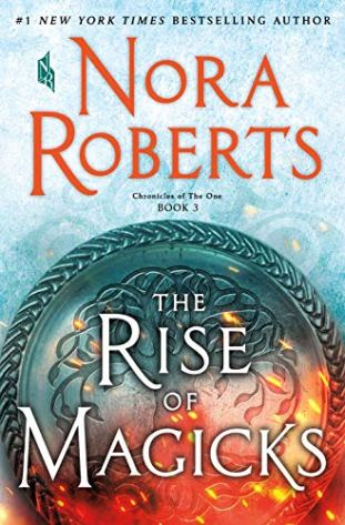The Rise of Magicks: Chronicles of The One, Book 3 by [Roberts, Nora]