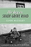 The Boy on Shady Grove Road: A Childhood of the 1940s and 50s in the South