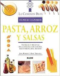 Pasta, arroz y salsas tecnicas culinarias Le Cordon Bleu