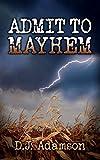 Admit to Mayhem: Lillian Dove Mystery (Book One)