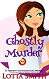 Ghostly Murder (PI Assistant Extraordinaire Mystery: a cozy mystery on Kindle Unlimited Book 1)