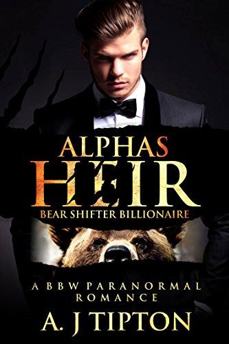 Alpha's Heir: A BBW Paranormal Romance (Bear Shifter Billionaire Book 1) by [Tipton, AJ]