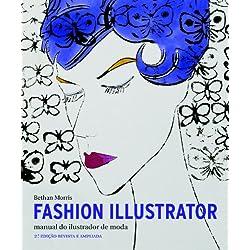 Fashion Illustrator. Manual do Ilustrador de Moda