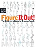 Figure It Out! The Beginner's Guide to Drawing People (Christopher Hart Figure It Out!)