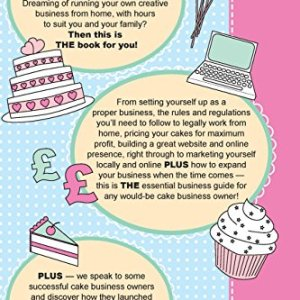 Start A Cake Business From Home: How To Make Money from your Handmade Celebration Cakes, Cupcakes, Cake Pops and more! UK Edition. 51Jpbvl8UoL