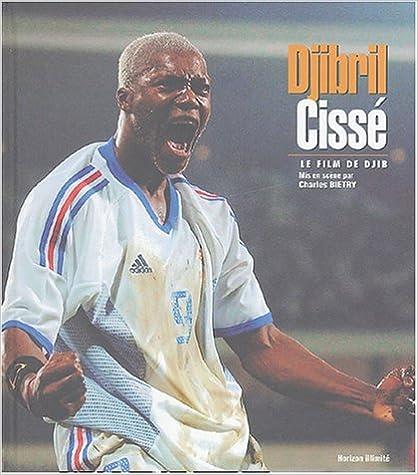 Djibril Cissé, le film de Djib