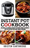 Product review for Instant Pot Cookbook: 101 Quick, All Natural Instant Pot Recipes Under 30 Minutes With The Electric Pressure Cooker Cookbook