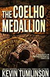 The Coelho Medallion: A Dan Kotler Archaeological Thriller