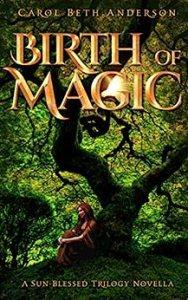 Birth of Magic by Carol Beth Anderson