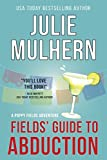 Fields' Guide to Abduction (The Poppy Fields Adventures Book 1)