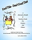 Feed This - Don't Feed That, Alternative Health and Nutrition Guide for Canines and Felines