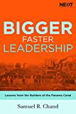 Bigger, Faster Leadership: Lessons from the Builders of the Panama Canal
