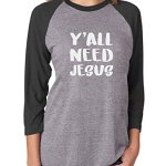 Yall-Need-Jesus-Christian-Fashion-Gifts-34-Women-Sleeve-Baseball-Jersey-Shirt