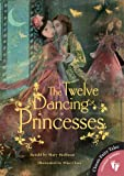 The Twelve Dancing Princesses (Classic Fairy Tales)