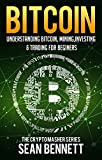 Bitcoin: Understanding Bitcoin, Mining, Investing & Trading for Beginners (The Cryptomasher Series Book 1)
