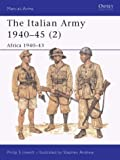 The Italian Army 1940-45: Africa 1940-43 v.2: Africa 1940-43 Vol 2 (Men-at-arms) by Jowett, Philip S. (2001) Paperback